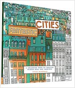 Fantastic Cities: A Coloring Book of Amazing Places Real and Imagined (Paperback)