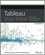 Tableau Your Data!: Fast and Easy Visual Analysis with Tableau Software (Paperback, 2)