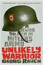 [중고] Unlikely Warrior: A Jewish Soldier in Hitler's Army (Paperback)
