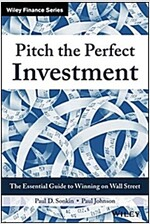 Pitch the Perfect Investment: The Essential Guide to Winning on Wall Street (Hardcover)