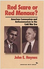 Red Scare or Red Menace?: American Communism and Anticommunism in the Cold War Era (Hardcover)