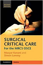 Surgical Critical Care : For the MRCS OSCE (Paperback, 2 Revised edition)