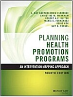 Planning Health Promotion Programs: An Intervention Mapping Approach (Hardcover, 4, Revised)
