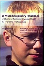 A Multidisciplinary Handbook of Child and Adolescent Mental Health for Front-Line Professionals (Paperback, 2 Rev ed)