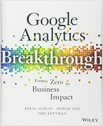Google Analytics Breakthrough: From Zero to Business Impact (Hardcover)
