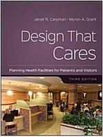 Design That Cares: Planning Health Facilities for Patients and Visitors (Paperback, 3, Revised)