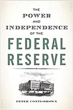 The Power and Independence of the Federal Reserve (Hardcover)