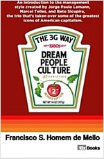 The 3g Way: An Introduction to the Management Style of the Trio Who's Taken Over Some of the Most Important Icons of American Capi (Paperback)