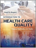 Introduction to Health Care Quality: Theory, Methods, and Tools (Paperback)