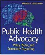 Public Health Advocacy: Policy, Media, and Community Organizing (Paperback)