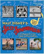 Walt Disney's Silly Symphonies: A Companion to the Classic Cartoon Series (Hardcover)