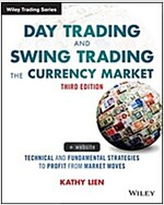 Day Trading and Swing Trading the Currency Market: Technical and Fundamental Strategies to Profit from Market Moves (Paperback, 3, Revised)