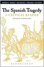 The Spanish Tragedy : A Critical Reader (Hardcover)