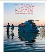 The New Nomads: Temporary Spaces and a Life on the Move (Hardcover)