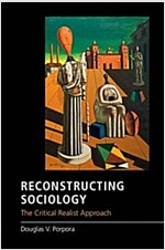 Reconstructing Sociology : The Critical Realist Approach (Paperback)