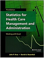 Statistics for Health Care Management and Administration: Working with Excel (Paperback, 3, Revised)