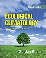 Ecological Climatology : Concepts and Applications (Hardcover, 3 Revised edition)