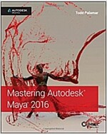 Mastering Autodesk Maya 2016: Autodesk Official Press (Paperback)