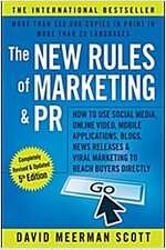 The New Rules of Marketing and PR: How to Use Social Media, Online Video, Mobile Applications, Blogs, News Releases, and Viral Marketing to Reach Buye (Paperback, 5, Revised)