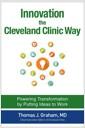 [중고] Innovation the Cleveland Clinic Way: Powering Transformation by Putting Ideas to Work (Hardcover)