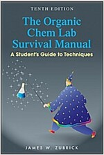 The Organic Chem Lab Survival Manual: A Student's Guide to Techniques (Paperback, 10)
