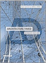 Architecture Timed: Designing with Time in Mind (Paperback)