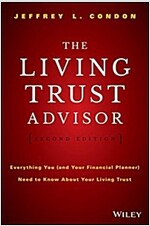 The Living Trust Advisor: Everything You (and Your Financial Planner) Need to Know about Your Living Trust (Hardcover, 2)