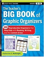 The Teacher's Big Book of Graphic Organizers : 100 Reproducible Organizers That Help Kids with Reading, Writing, and the Content Areas (Paperback)