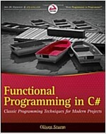 Functional Programming in C#: Classic Programming Techniques for Modern Projects (Paperback)