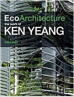 Eco-Architecture : The Work of Ken Yeang (Hardcover)
