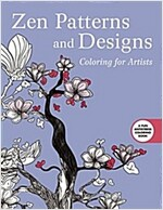 Zen Patterns and Designs: Coloring for Artists (Paperback)