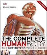 The Complete Human Body: The Definitive Visual Guide (Hardcover, 2, Enhanced, Updat)