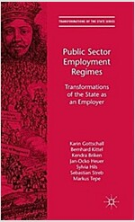 Public Sector Employment Regimes : Transformations of the State as an Employer (Hardcover)