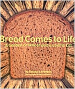 Bread Comes to Life (Hardcover)