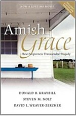 Amish Grace : How Forgiveness Transcended Tragedy (Paperback)