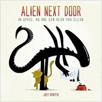 Alien Next Door : In Space, No One Can Hear You Clean (Hardcover)