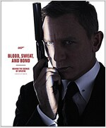 Blood, Sweat, and Bond: Behind the Scenes of Spectre (Hardcover)