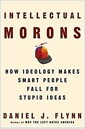 [중고] Intellectual Morons: How Ideology Makes Smart People Fall for Stupid Ideas (Hardcover, First Edition (stated))