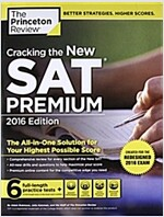 Cracking the New SAT Premium Edition with 6 Practice Tests: Created for the Redesigned 2016 Exam (Paperback, 2016)