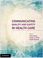 Communicating Quality and Safety in Health Care (Paperback)