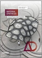Material Synthesis : Fusing the Physical and the Computational (Paperback)