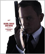 Blood, Sweat and Bond: Behind the Scenes of Spectre (Curated by Rankin) (Hardcover)