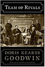 Team of Rivals: The Political Genius of Abraham Lincoln (Hardcover, Deckle Edge)