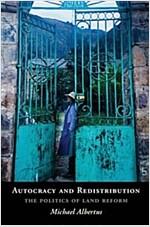Autocracy and Redistribution : The Politics of Land Reform (Paperback)