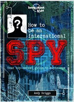 How to Be an International Spy (Hardcover, UK)