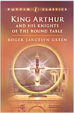 King Arthur and His Knights of the Round Table (Paperback, Reissue)