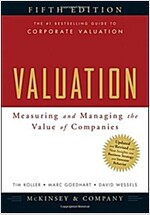 Valuation : Measuring and Managing the Value of Companies (Hardcover, 5 Rev ed)