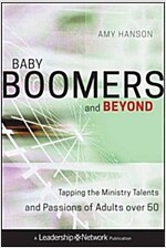 Baby Boomers and Beyond : Tapping the Ministry Talents and Passions of Adults Over 50 (Hardcover)