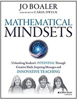 Mathematical Mindsets : Unleashing Students' Potential Through Creative Math, Inspiring Messages and Innovative Teaching (Paperback)