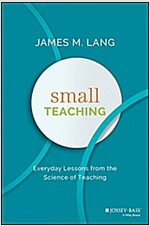 Small Teaching: Everyday Lessons from the Science of Learning (Hardcover)